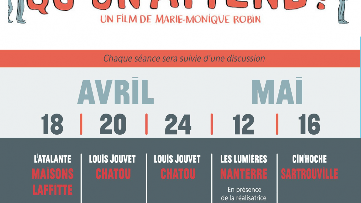 Qu'est ce qu'on attend ? Projection du 24 avril 2017 à Chatou